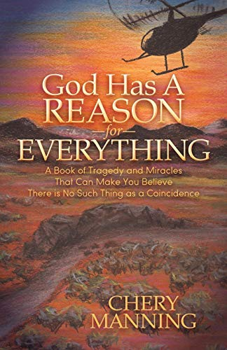 9781630476946: God Has a Reason for Everything: A Book of Tragedy and Miracles That Can Make You Believe There is No Such Thing as a Coincidence