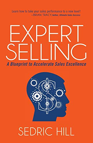 9781630477165: Expert Selling: A Blueprint to Accelerate Sales Excellence