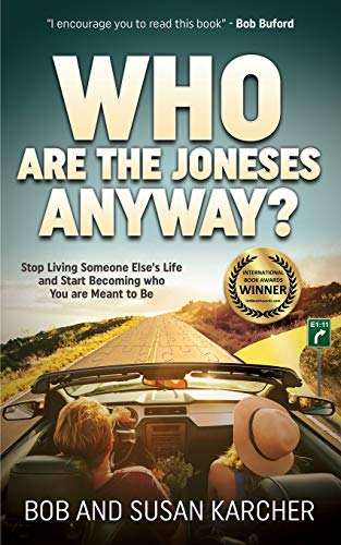 9781630477493: Who Are the Joneses Anyway?: Stop Living Someone Else's Life and Start Becoming who You are Meant to Be (Morgan James Faith)