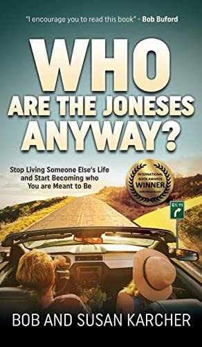 9781630477516: Who Are the Joneses Anyway?: Stop Living Someone Else's Life and Start Becoming who You are Meant to Be (Morgan James Faith)