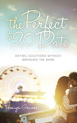 9781630477738: The Perfect $20 Date: Dating Solutions Without Breaking the Bank (Morgan James Fiction)