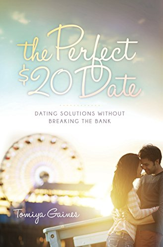 9781630477752: The Perfect $20 Date: Dating Solutions Without Breaking the Bank (Morgan James Fiction)