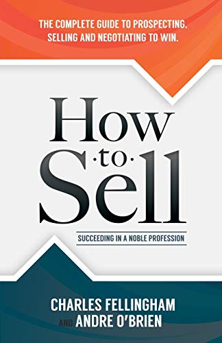 9781630478292: How to Sell: Succeeding in a Noble Profession
