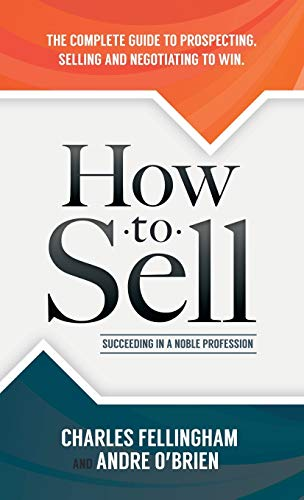 9781630478308: How to Sell: Succeeding in a Noble Profession