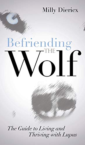 9781630478766: Befriending the Wolf: The Guide to Living and Thriving with Lupus