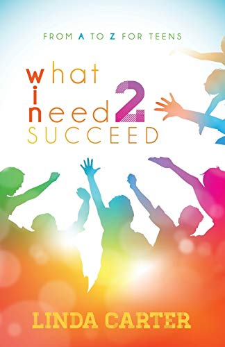 9781630478865: What I Need 2 Succeed: From A to Z for Teens