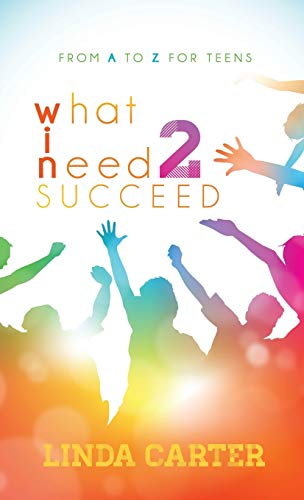 9781630478889: What I Need 2 Succeed: From A to Z for Teens