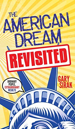 9781630479640: The American Dream, Revisited: Ordinary People, Extraordinary Results