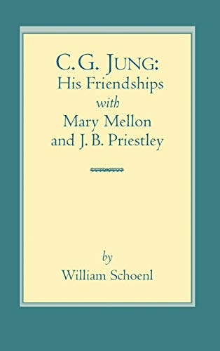 9781630510305: C.G. Jung: His Friendships with Mary Mellon and J.B. Priestley