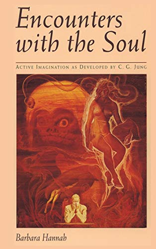 9781630510343: Encounters with the Soul: Active Imagination as Developed by C.G. Jung