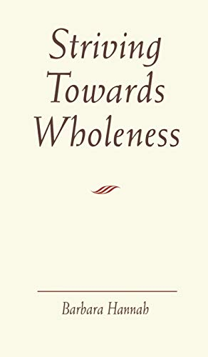 9781630510367: Striving Towards Wholeness