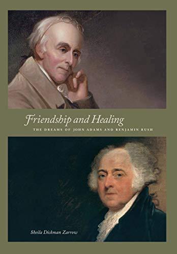 9781630510596: Friendship and Healing: The Dreams of John Adams and Benjamin Rush