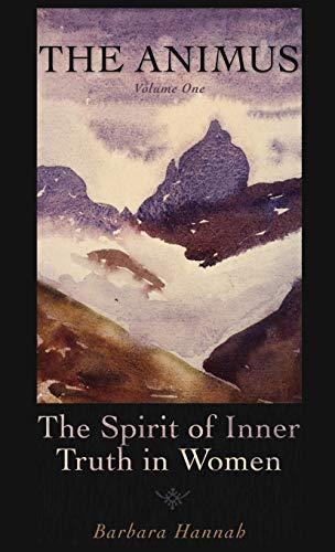 9781630510602: The Animus: The Spirit of Inner Truth in Women, Volume 1