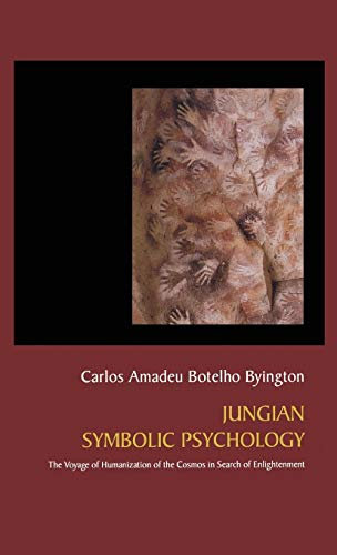 9781630510657: Jungian Symbolic Psychology: The Voyage of Humanization of the Cosmos in Search of Enlightenment