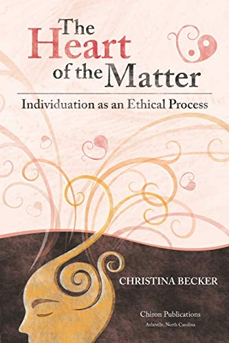 9781630510718: The Heart of the Matter: Individuation as an Ethical Process
