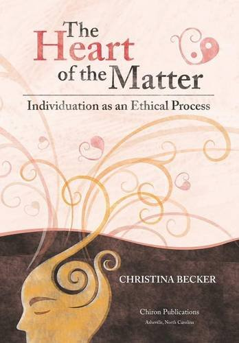9781630510725: The Heart of the Matter: Individuation as an Ethical Process