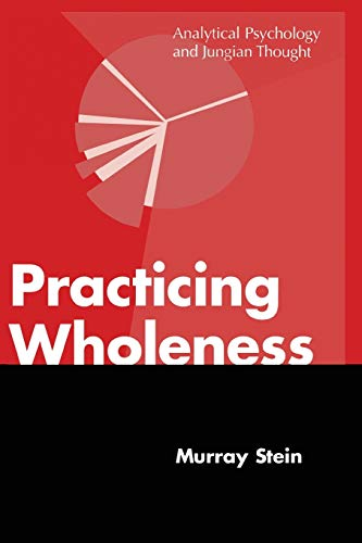 9781630510916: Practicing Wholeness: Analytical Psychology and Jungian Thought