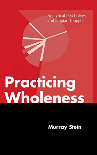 9781630510923: Practicing Wholeness: Analytical Psychology and Jungian Thought