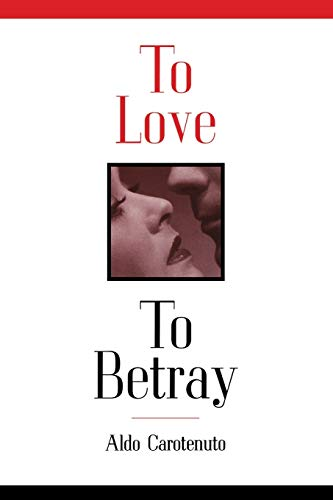 9781630512491: To Love to Betray