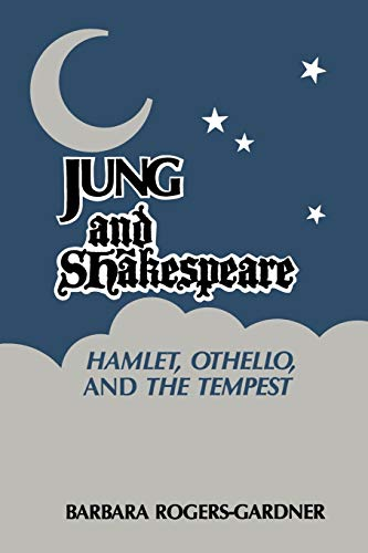 9781630512545: Jung and Shakespeare - Hamlet, Othello and the Tempest [Paperback]