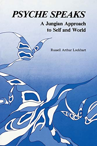 9781630512699: Psyche Speaks: A Jungian Approach to Self and World [Paperback]