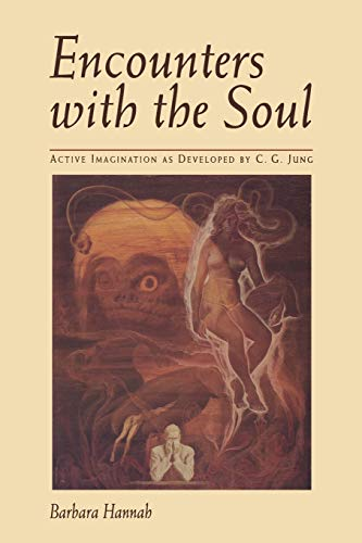 9781630512712: Encounters with the Soul: Active Imagination as Developed by C.G. Jung