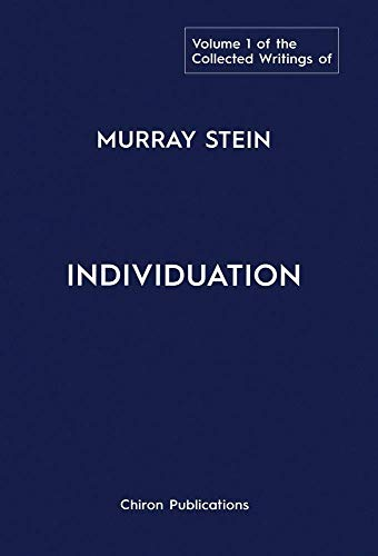 9781630517618: The Collected Writings of Murray Stein: Volume 1: Individuation