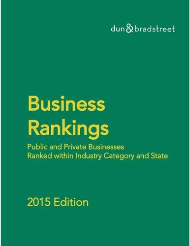 Dunn Bradstreet Business Rankings 2015: Public and Private Businesses Ranked Within Industry ...