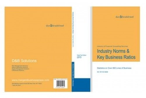 Industry Norms & Key Business Ratios 2015: One Year Desk-Top Edition: SIC #0100-8999: Dunn & ...