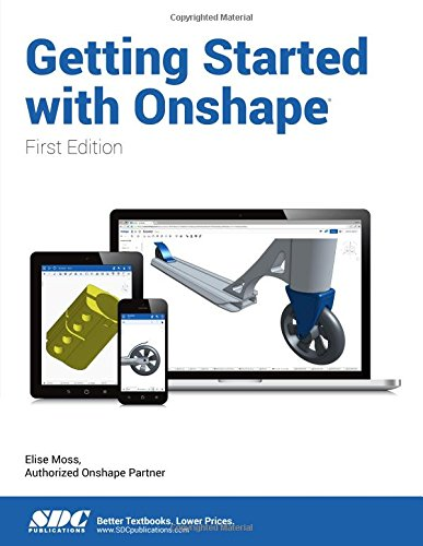 Getting Started With Onshape: Moss, Elise