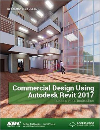 9781630570231: Commercial Design Using Autodesk Revit 2017 (Including unique access code)