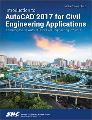 Introduction to AutoCAD 2017 for Civil Engineering Applications: Nighat Yasmin