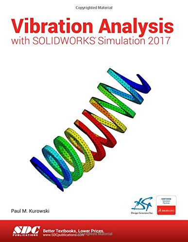 Vibration Analysis with SOLIDWORKS Simulation 2017 (Paperback)
