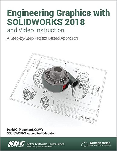 9781630571528 Engineering Graphics With Solidworks 2018 And Video Instruction Abebooks David Planchard 1630571520