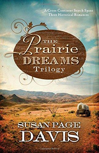 Prairie Dreams Trilogy: A Cross-Continent Search Spans: Davis, Susan Page