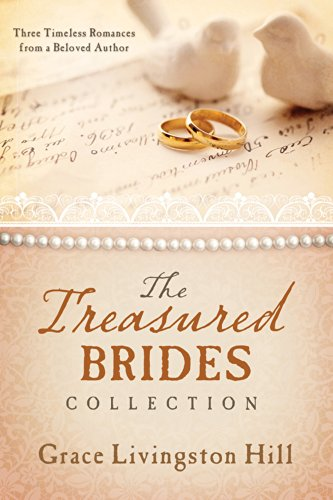 The Treasured Brides Collection: Three Timeless Romances from a Beloved Author: Hill, Grace ...