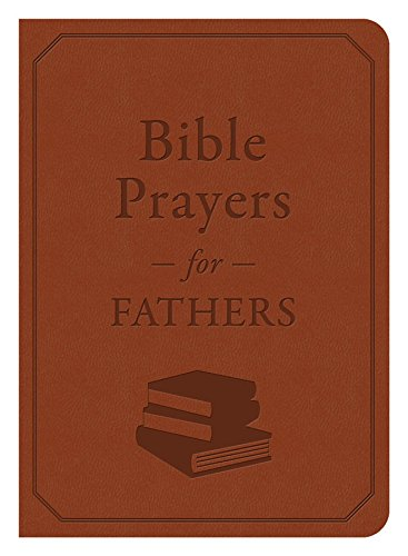 9781630586294: Bible Prayers for Fathers: A Devotional