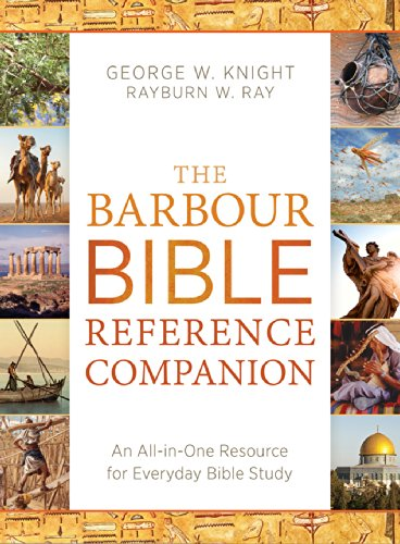 The Barbour Bible Reference Companion: An All-In-One Resource for Everyday Bible Study: Knight, ...
