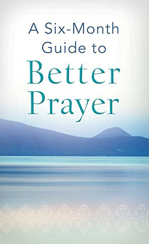 Six-Month Guide To Better Prayer (Value Books): Various