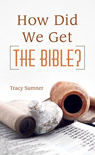 How Did We Get The Bible? (Value: Sunmer Tracy
