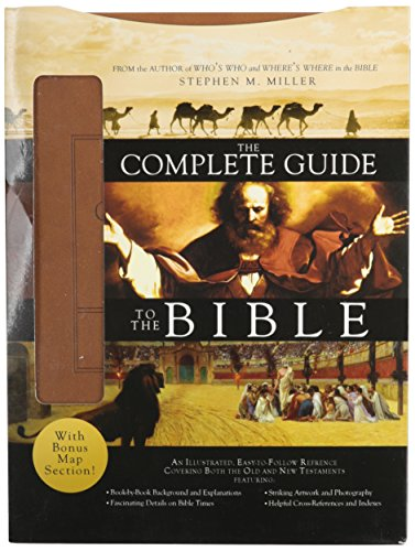 Complete Guide to the Bible: The Bestselling Illustrated Scripture Reference with Bonus Map Section...