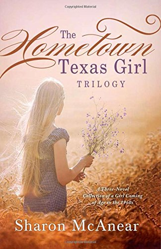 9781630587130: Hometown Texas Girl Trilogy: A Three-Novel Collection of a Girl Coming of Age in the 1960s
