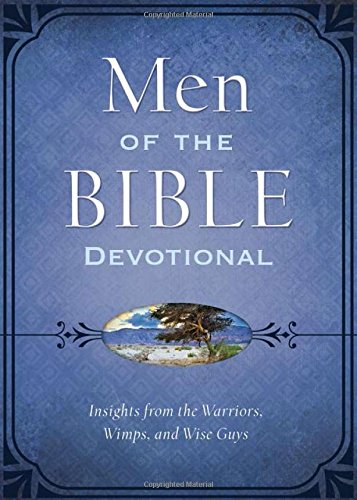 9781630587154: Men of the Bible Devotional: Insights from the Warriors, Wimps, and Wise Guys