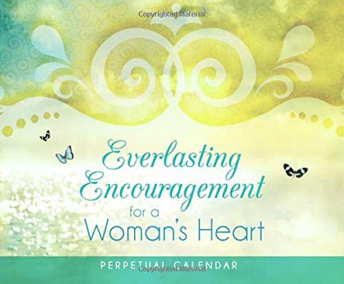 9781630587215: Everlasting Encouragement for a Woman's Heart Perpetual Calendar: 365 Inspirational Thoughts