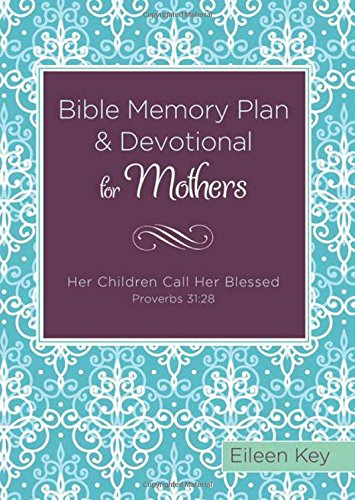9781630587307: Bible Memory Plan and Devotional for Mothers: Her Children Call Her Blessed (Proverbs 31:28)