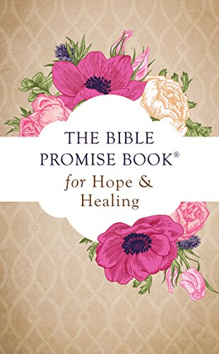 The Bible Promise Book for Hope and Healing (Value Books)