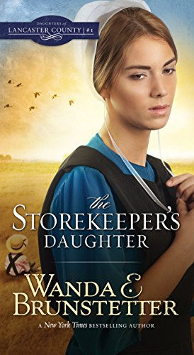 The Storekeeper's Daughter (Daughters of Lancaster County): Brunstetter, Wanda E.