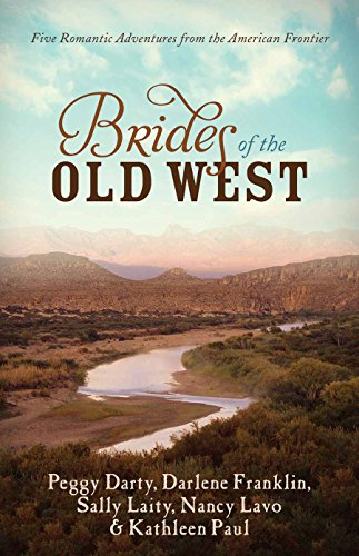 Brides of the Old West: Five Romantic: Franklin, Darlene, Darty,