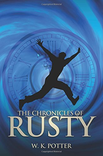 The Chronicles of Rusty: Potter, W. K.