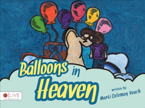 Balloons in Heaven: Coleman-Veach, Marti